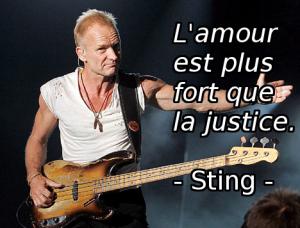 L'amour est plus fort que la justice. Sting