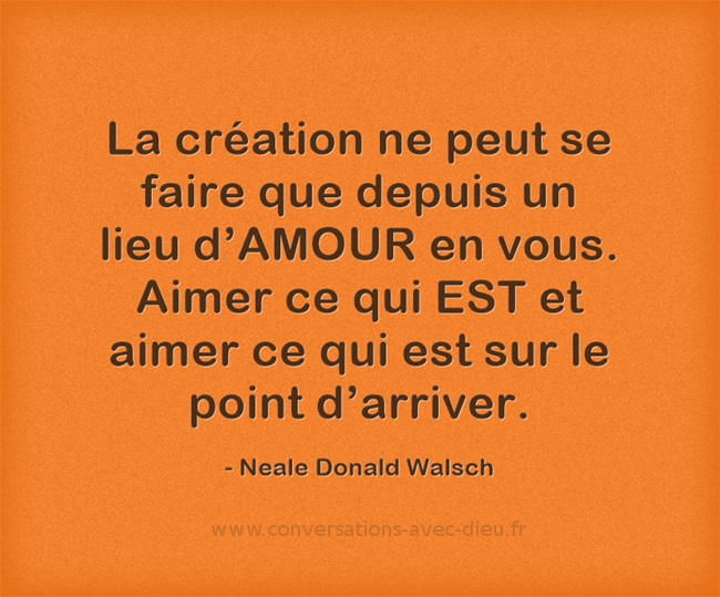 La-creation-ne-peut-se-amour-neale-walsch